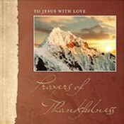To Jesus with Love: Prayers of Thankfulness free book